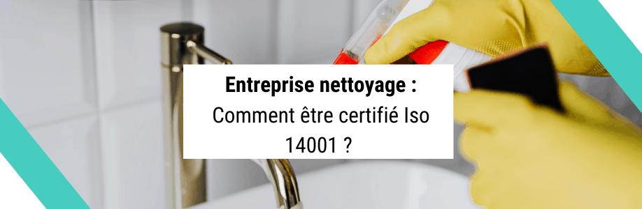 Entreprise nettoyage : Comment être certifié Iso 14001 ?